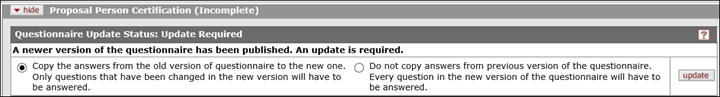 Message on Proposal Person Certification panel stating a newer version of the questionnaire has been published and an update is required. Under the questions and next to an update button there is an option to copy answers from the old version or to start over with unanswered questions